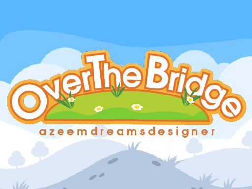 Play Over the Bridge Game